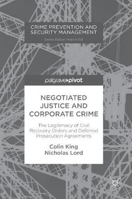 Negotiated Justice and Corporate Crime - Colin King