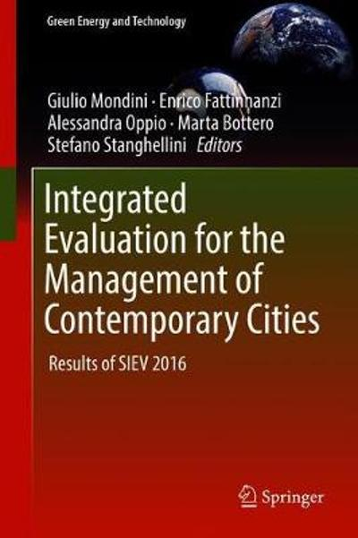 Integrated Evaluation for the Management of Contemporary Cities - Giulio Mondini