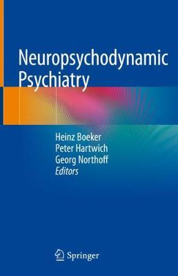 Neuropsychodynamic Psychiatry - Heinz Boeker