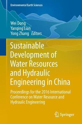 Sustainable Development of Water Resources and Hydraulic Engineering in China - Wei Dong