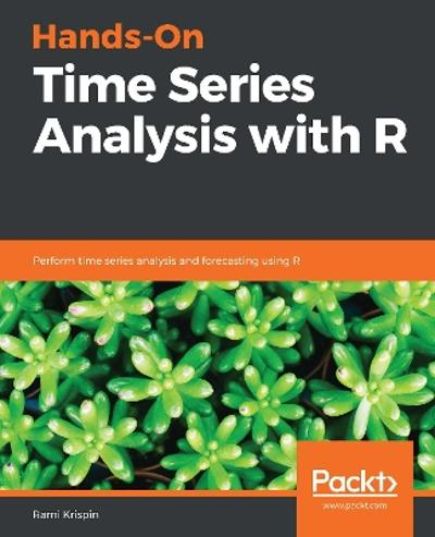 Hands-On Time Series Analysis with R - Rami Krispin