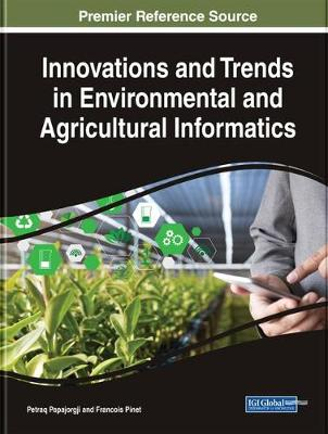 Innovations and Trends in Environmental and Agricultural Informatics - Petraq Papajorgji