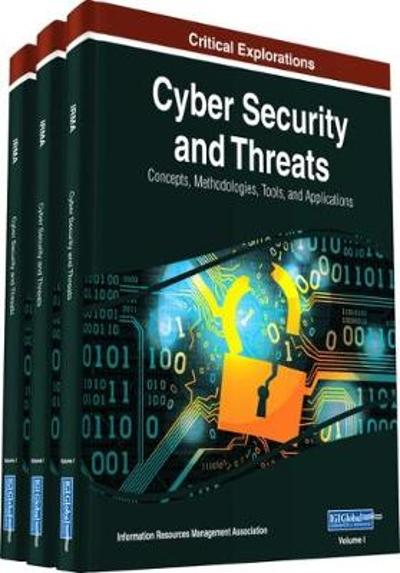 Cyber Security and Threats - Information Resources Management Association