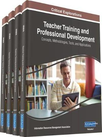 Teacher Training and Professional Development - Information Resources Management Association