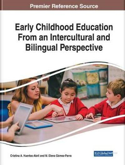 Early Childhood Education From an Intercultural and Bilingual Perspective - Cristina A. Huertas-Abril