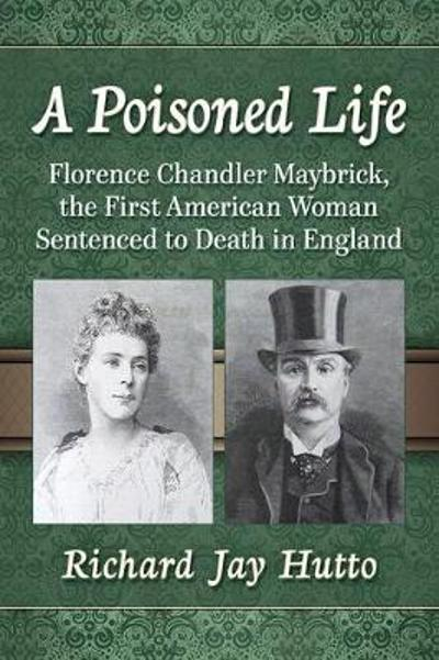 A Poisoned Life - Richard Jay Hutto