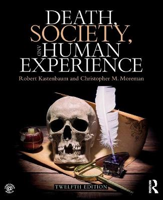 Death, Society, and Human Experience - Robert J. Kastenbaum