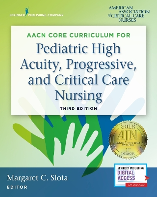 AACN Core Curriculum for Pediatric High Acuity, Progressive, and Critical Care Nursing - AACN