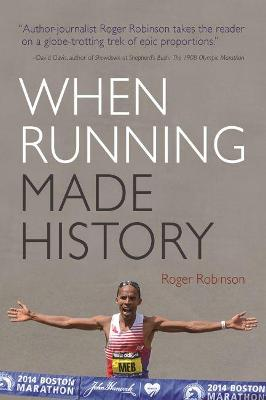 When Running Made History - Roger Robinson