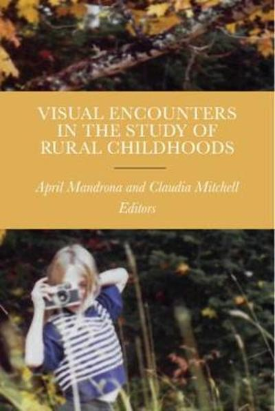 Visual Encounters in the Study of Rural Childhoods - April R. Mandrona