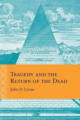 Tragedy and the Return of the Dead - John D. Lyons