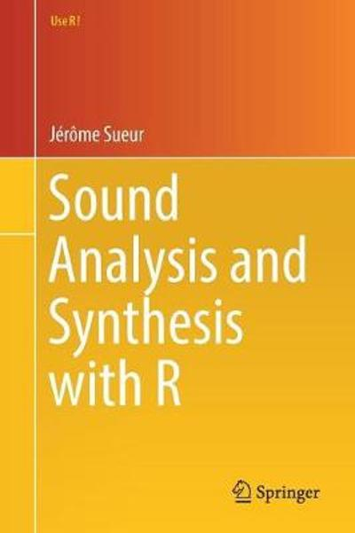 Sound Analysis and Synthesis with R - Jerome  Sueur