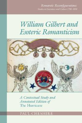 William Gilbert and Esoteric Romanticism - Paul Cheshire