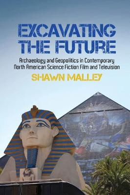 Excavating the Future - Shawn Malley
