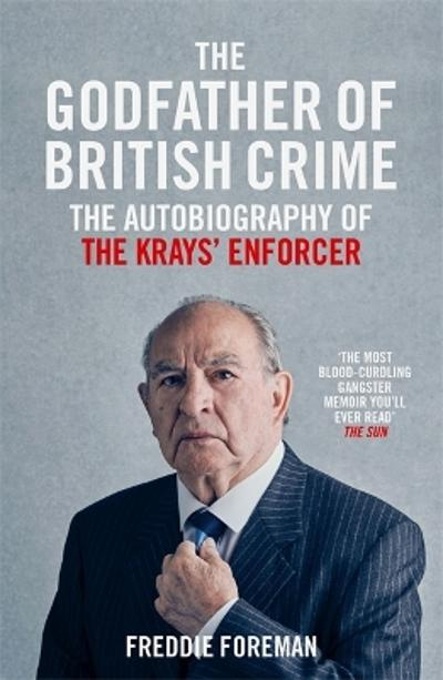 The Godfather Of British Crime - Freddie Foreman