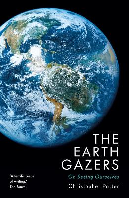The Earth Gazers - Christopher Potter