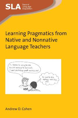 Learning Pragmatics from Native and Nonnative Language Teachers - Andrew D. Cohen