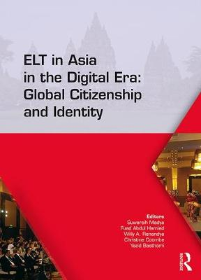 ELT in Asia in the Digital Era: Global Citizenship and Identity - Suwarsih Madya
