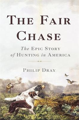 The Fair Chase - Philip Dray