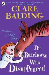 The Racehorse Who Disappeared - Clare Balding Tony Ross Tony Ross