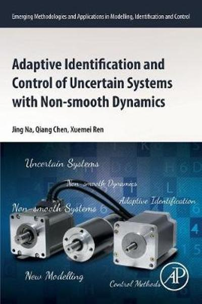 Adaptive Identification and Control of Uncertain Systems with Non-smooth Dynamics - Jing Na
