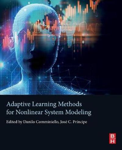 Adaptive Learning Methods for Nonlinear System Modeling - Danilo Comminiello