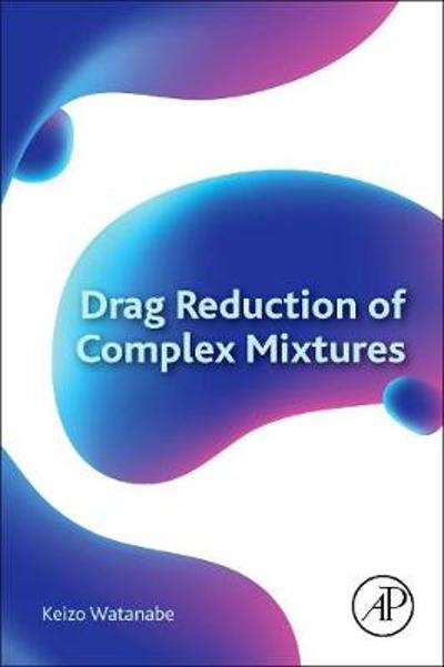 Drag Reduction of Complex Mixtures - Watanabe