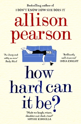 How Hard Can It Be? - Allison Pearson