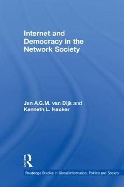 Internet and Democracy in the Network Society - Jan A.G.M. van Dijk