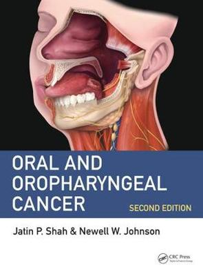 Oral and Oropharyngeal Cancer, Second Edition - Jatin P. Shah