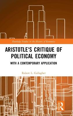 Aristotle's Critique of Political Economy - Robert L. Gallagher