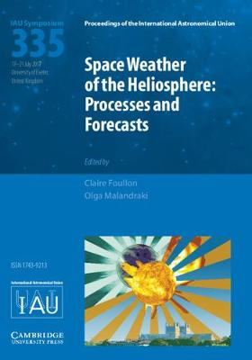 Space Weather of the Heliosphere (IAU S335) - Claire Foullon
