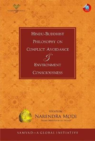 Hindu-Buddhist Philosophy on Conflict Avoidance & Environment Consciousness - Narendra Modi