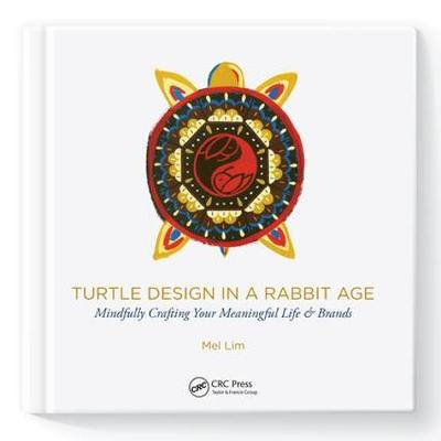 Turtle Design in a Rabbit Age - Mel Lim