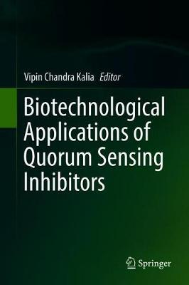 Biotechnological Applications of Quorum Sensing Inhibitors - Vipin Chandra Kalia