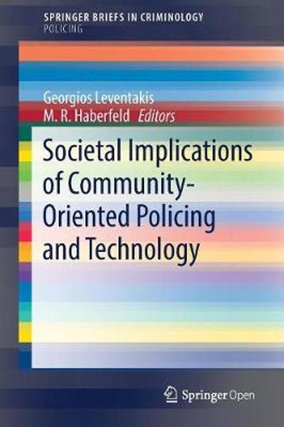 Societal Implications of Community-Oriented Policing and Technology - Georgios Leventakis