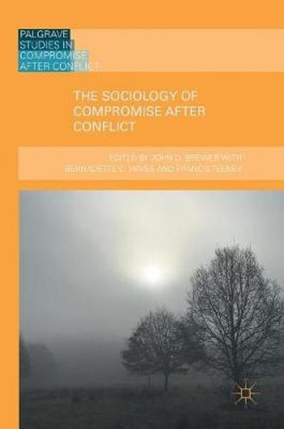 The Sociology of Compromise after Conflict - John D. Brewer