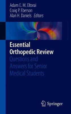 Essential Orthopedic Review - Adam E. M. Eltorai