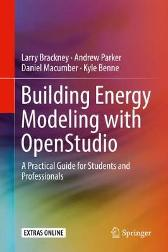 Building Energy Modeling with OpenStudio - Larry Brackney Andrew Parker Daniel Macumber Kyle Benne