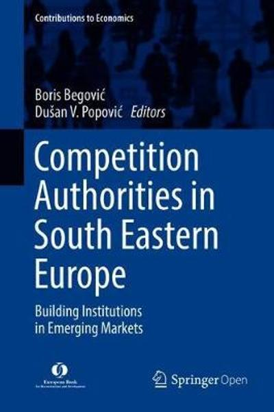 Competition Authorities in South Eastern Europe - Boris Begovic
