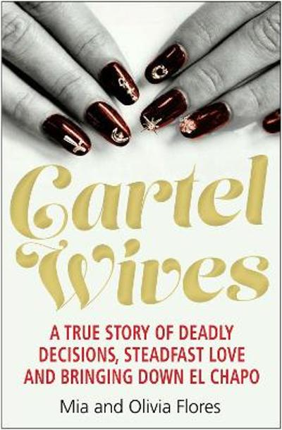 Cartel Wives - Mia Flores
