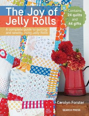 The Joy of Jelly Rolls - Carolyn Forster