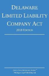 Delaware Limited Liability Company Act; 2018 Edition - Michigan Legal Publishing Ltd