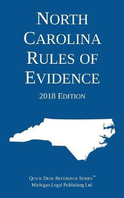 North Carolina Rules of Evidence; 2018 Edition - Michigan Legal Publishing Ltd