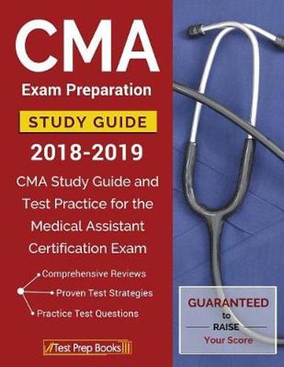 CMA Exam Preparation Study Guide 2018-2019 - Test Prep Books