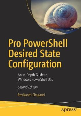 Pro PowerShell Desired State Configuration - Ravikanth Chaganti
