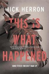 This is What Happened - Mick Herron