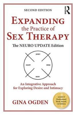Expanding the Practice of Sex Therapy - Gina Ogden