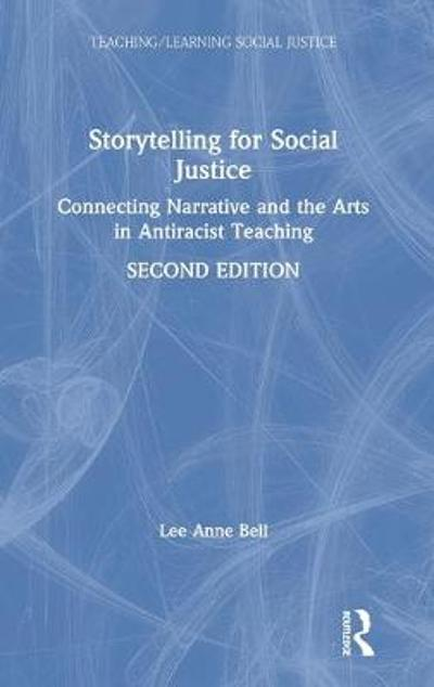 Storytelling for Social Justice - Lee Anne Bell