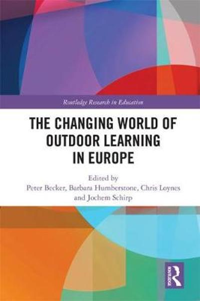 The Changing World of Outdoor Learning in Europe - Peter Becker